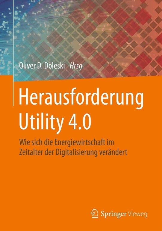Herausforderung Utility 4.0 - Wie sich die Energiewirtschaft im Zeitalter der Digitalisierung verändert