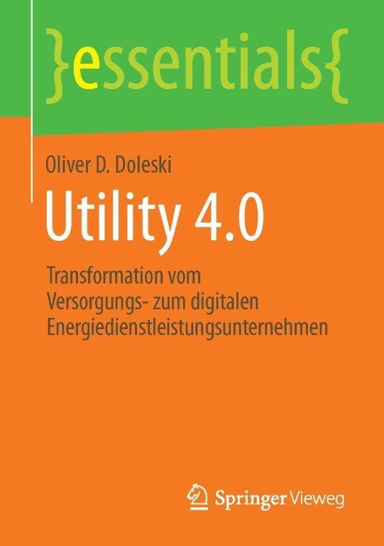 Utility 4.0 - Transformation vom Versorgungs- zum digitalen Energiedienstleistungsunternehmen