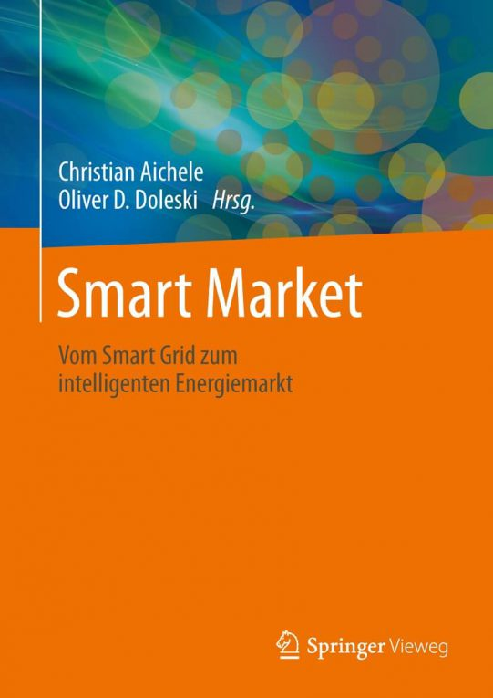 Smart Market – Vom Smart Grid zum intelligenten Energiemarkt